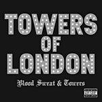 Towers Of London Blood, Sweat & Towers (Parental Advisory)