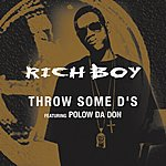 Rich Boy Throw Some D's (Single) (Edited)