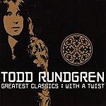 Todd Rundgren Greatest Classics: With A Twist