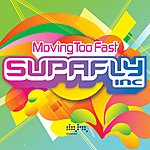 Supafly Inc. Moving Too Fast (Single)