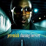 Jeremiah Chasing Forever