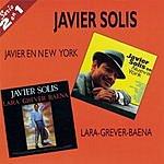 Javier Solís Serie 2 En 1: Javier En Nueva York/Lara-Grever-Baena