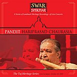 Hariprasad Chaurasia Swar Shikhar - The Taj Heritage Series: Live In Jaipur October, 2001