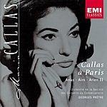 Maria Callas Callas à Paris: Arias, Vol,.2