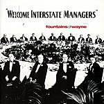 Fountains Of Wayne Welcome Interstate Managers
