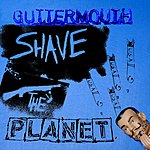 Guttermouth Shave The Planet (Parental Advisory)
