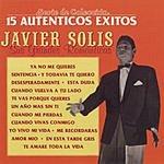 Javier Solís Sus Grandes Romanticas: 15 Autenticos Exitos