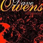 Dave Owens Influenced