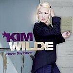 Kim Wilde Never Say Never