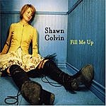 Shawn Colvin Fill Me Up (Single)