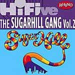Sugarhill Gang Rhino Hi-Five: The Sugarhill Gang Vol.2