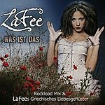 Lafee Was Ist Das (Rockload Mix & Lafees Griechisches Liebesgeflüster)