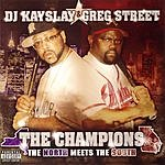 DJ Kayslay The Champions: The North Meets The South (Parental Advisory)