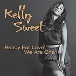 Kelly Sweet Ready For Love/We Are One