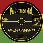 Nightmares On Wax African Pirates EP