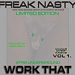 Freak Nasty Work That (Single)