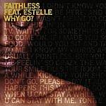 Faithless Why Go? (2-Track Single)