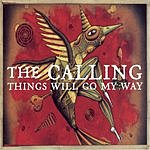 The Calling Things Will Go My Way (Single)