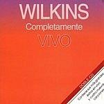Wilkins Completamente Vivo