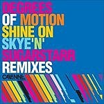 Degrees Of Motion Shine On (Remixes)