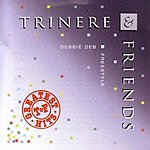 Trinere Trinere & Friends: Greatest Hits (With Bonus Tracks)