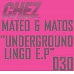 Mateo & Matos Underground Lingo (Remix Single)