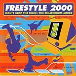 Freestyle Don't Stop The Rock: The Millennium Mixes