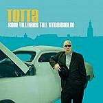Totta Näslund Kom Tillbaks Till Stockholm (Single)