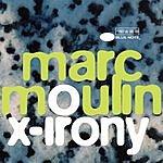 Marc Moulin X-irony (Single)