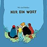 Wir Sind Helden Nur Ein Wort (Maxi-Single)