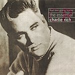 Charlie Rich Feel Like Going Home: The Essential Charlie Rich