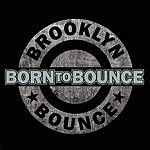 Brooklyn Bounce Born to Bounce (Music Is My Destiny) (4-Track Maxi-Single)
