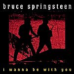 Bruce Springsteen I Wanna Be With You (4-Track Maxi-Single)