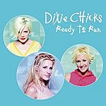 Dixie Chicks Ready To Run (Maxi-Single)