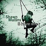 Shawn Mullins Shimmer (Maxi-Single)