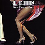The Trammps Disco Champs...Plus