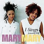 Mary Mary I Sings (Single)