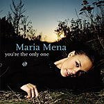 Maria Mena You're The Only One (Single)