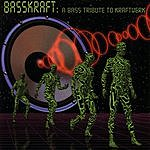Basskraft A Bass Tribute To Kraftwerk