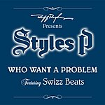 Styles P Who Want A Problem (Edited) (Single)