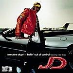 Jermaine Dupri Ballin' Out Of Control (Single)
