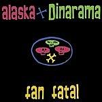 Alaska Y Dinarama Fan Fatal Remasters