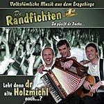 De Randfichten Lebt Denn Dr Alte Holzmichl Noch? (Radio Version) (Single)