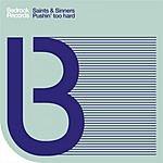 Saints & Sinners Pushin' Too Hard (2-Track Single)