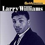 Larry Williams Specialty Profiles: Larry Williams (Bonus Disc)