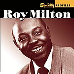 Roy Milton Specialty Profiles: Roy Milton (Bonus Disc)