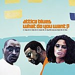 Attica Blues What Do You Want? (4-Track Maxi-Single)