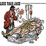 Less Than Jake The Rest Of My Life/Don't Fall Asleep On The Subway