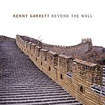 Kenny Garrett Beyond The Wall