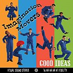 Imagination Movers Good Ideas